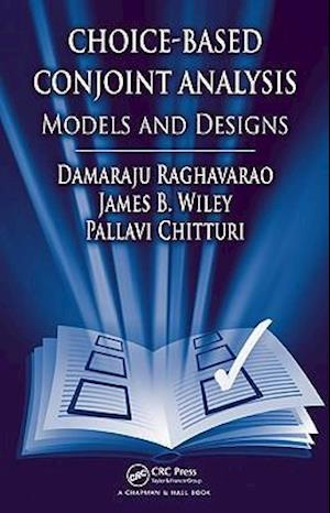 Choice-Based Conjoint Analysis : Models and Designs