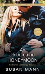 An Uncommon Honeymoon (LibrarianSpy Escapade)