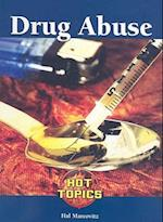 Drug Abuse (Hot Topics (Lucent))