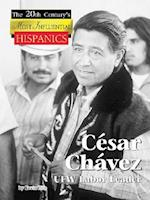 Cesar Chavez (The Twentieth Century's Most Influential: Hispanics)