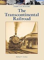The Transcontinental Railroad (American History (Lucent Hardcover))