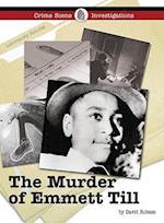 The Murder of Emmett Till (Crime Scene Investigations)