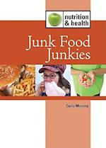 Junk Food Junkies (Nutrition and Health Lucent)