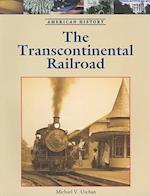 The Transcontinental Railroad (American History (Lucent Paperback))