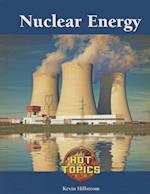 Nuclear Energy (Hot Topics (Lucent))