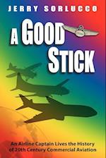 A Good Stick