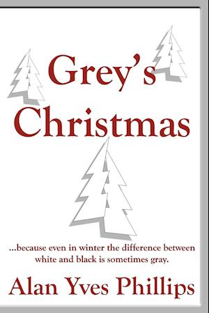 Grey's Christmas: ...because even in winter the difference between white and black is sometimes gray.