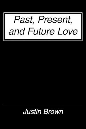 Past, Present, and Future Love