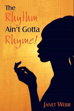 The Rhythm Ain't Gotta Rhyme!