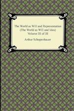The World as Will and Representation (the World as Will and Idea), Volume III of III af Arthur Schopenhauer