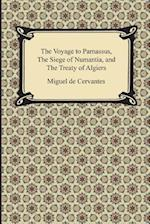 The Voyage to Parnassus, the Siege of Numantia, and the Treaty of Algiers af Miguel De Cervantes