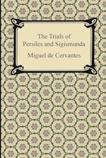 The Trials of Persiles and Sigismunda af Miguel De Cervantes