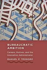 Bureaucratic Ambition (Johns Hopkins Studies in Governance and Public Management)