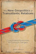 The New Geopolitics of Transatlantic Relations af Stefan Frohlich