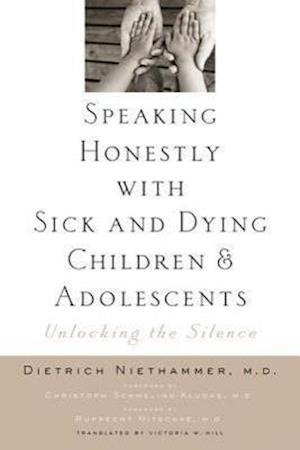 Bog, hardback Speaking Honestly with Sick and Dying Children and Adolescents af Ruprecht Nitschke, Dietrich Niethammer, Victoria W Hill
