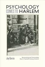 Psychology Comes to Harlem (New Studies in American Intellectual and Cultural History)