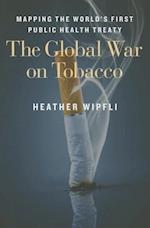 The Global War on Tobacco