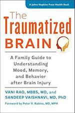 The Traumatized Brain (JOHNS HOPKINS PRESS HEALTH BOOK)