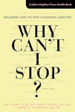 Why Can't I Stop? (A Johns Hopkins Press Health Book)