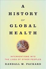 A History of Global Health af Randall M. Packard