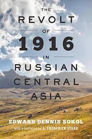 The Revolt of 1916 in Russian Central Asia