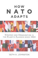 How NATO Adapts (JOHNS HOPKINS UNIVERSITY STUDIES IN HISTORICAL AND POLITICAL SCIENCE)