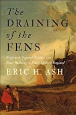 The Draining of the Fens (Johns Hopkins Studies in the History of Technology)
