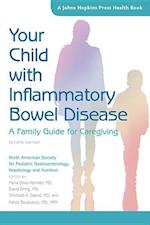 Your Child With Inflammatory Bowel Disease (JOHNS HOPKINS PRESS HEALTH BOOK)