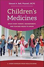 Children's Medicines (JOHNS HOPKINS PRESS HEALTH BOOK)
