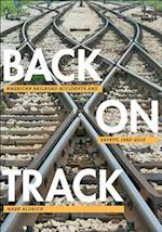 Back on Track (Hagley Library Studies in Business Technology and Politics)