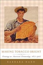 Making Tobacco Bright (Johns Hopkins Studies in the History of Technology)