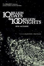 Ten Billion Days and One Hundred Billion Nights af Alexander O Smith, Elye J Alexander, Ryu Mitsuse