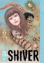 Shiver (Shiver Junji Ito Selected Stories)