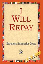 I Will Repay af Baroness Emmuska Orczy