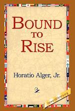 Bound to Rise af Horatio Alger Jr
