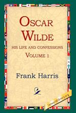 Oscar Wilde, His Life and Confessions, Volume 1 af Frank Harris