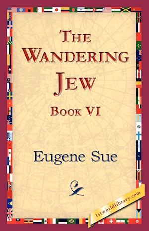 The Wandering Jew, Book VI