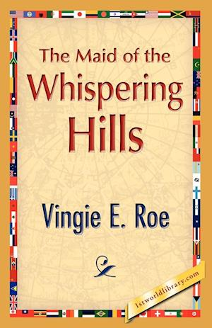 The Maid of the Whispering Hills