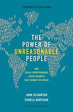 The Power of Unreasonable People (Leadership for the Common Good)