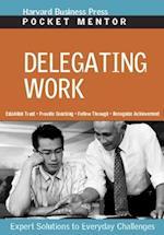 Delegating Work (Pocket Mentor)