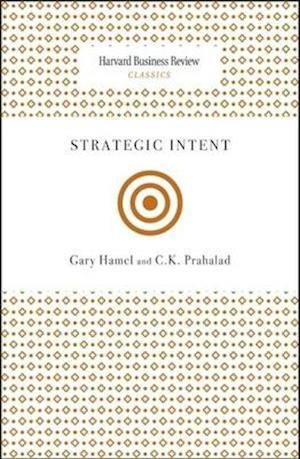 Bog paperback Strategic Intent af Gary Hamel C K Prahalad