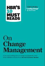 """HBR's 10 Must Reads on Change Management (including featured article """"Leading Change,"""" by John P. Kotter) (HBR's 10 Must Reads)"""