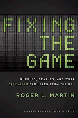 Bog, hardback Fixing the Game af Roger L Martin