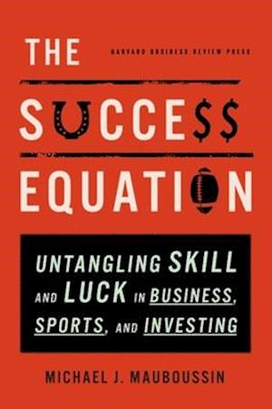Bog, hardback The Success Equation af Michael J Mauboussin