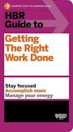 HBR Guide to Getting the Right Work Done (HBR Guide Series) (HBR Guide)