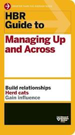 HBR Guide to Managing Up and Across (HBR Guide Series) (HBR Guide)