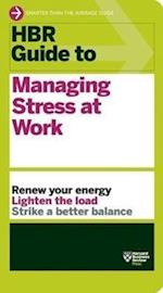 HBR Guide to Managing Stress at Work (HBR Guide Series) (HBR Guide)