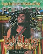 Bob Marley and the Wailers (Popular Rock Superstars of Yesterday and Today Hardcover)
