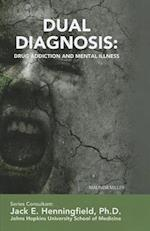 Dual Diagnosis (Illicit and Misused Drugs)