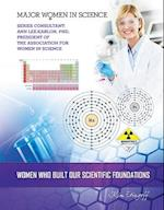 Women Who Built Our Scientific Foundations (Major Women in Science)